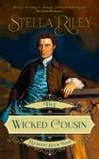 The Wicked Cousin ebook by Stella Riley