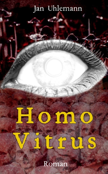 Homo Vitrus eBook by Jan Uhlemann