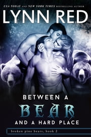 Between a Bear and a Hard Place ebook by Lynn Red