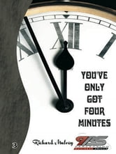 You've only got 4 Minutes ebook by Richard Mulvey