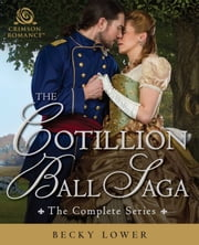 Cotillion Ball Saga - The Complete Series ebook by Becky Lower