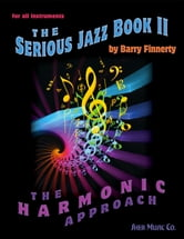 The Serious Jazz Book II ebook by Barry Finnerty,SHER Music