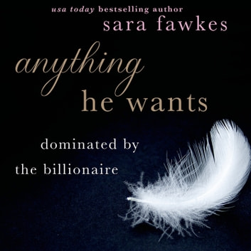 Anything He Wants audiobook by Sara Fawkes