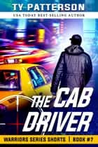 The Cab Driver ebook by Ty Patterson