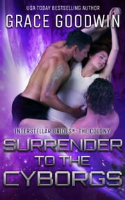 Surrender To The Cyborgs ekitaplar by Grace Goodwin