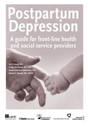 Postpartum Depression - A guide for front-line health and social service providers ebook by Lori E. Ross, PhD,Cindy-Lee Dennis, RN, PhD