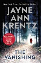 The Vanishing - a gripping new romantic suspense ebook by Jayne Ann Krentz