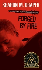 Forged by Fire ebook by Sharon M. Draper