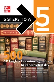 5 Steps to a 5 500 AP English Literature Questions to Know By Test Day ebook by Shveta Verma Miller,Thomas A. editor - Evangelist