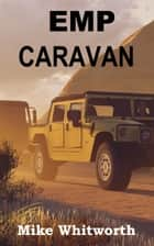 EMP Caravan ebook by Mike Whitworth