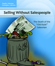 Selling Without Salespeople ebook by Timothy & Christopher Morrison