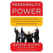 Personality Power - Discover Your Unique Profile-and Unlock Your Potential for Breakthrough Success audiobook by Shoya Zichy, Ann Bidou