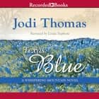 Texas Blue audiobook by Jodi Thomas