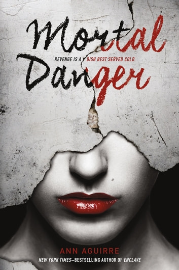 Mortal Danger eBook by Ann Aguirre