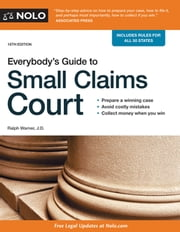 Everybody's Guide to Small Claims Court ebook by Ralph Warner, Attorney,Editors of Nolo