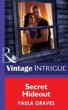Secret Hideout (Mills & Boon Intrigue) (Cooper Security, Book 2) ebook by Paula Graves
