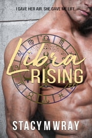 Libra Rising ebook by Stacy M Wray