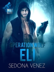 Operation Wolf: Eli ebook by Sedona Venez