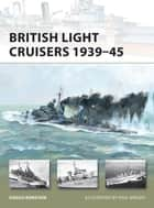 British Light Cruisers 1939–45 ebook by Angus Konstam, Paul Wright