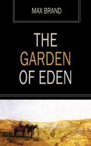 The Garden of Eden ebook by Max Brand
