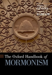 The Oxford Handbook of Mormonism ebook by Terryl L. Givens,Philip L. Barlow