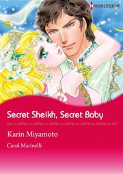 Secret Sheikh, Secret Baby (Harlequin Comics) - Harlequin Comics ebook by Carol Marinelli,Karin Miyamoto
