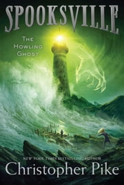 The Howling Ghost ebook by Christopher Pike