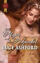 The Major and the Pickpocket ebook by Lucy Ashford