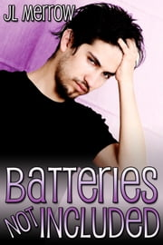 Batteries Not Included ebook by JL Merrow