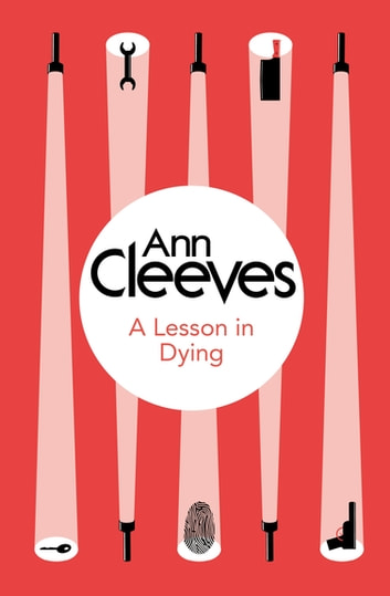 A Lesson in Dying ebook by Ann Cleeves