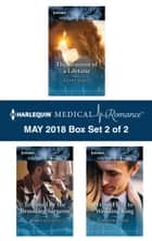 Harlequin Medical Romance May 2018 - Box Set 2 of 2 - The Reunion of a Lifetime\Tempted by the Brooding Surgeon\From Fling to Wedding Ring ekitaplar by Fiona Lowe, Robin Gianna, Karin Baine