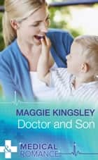 Doctor And Son (Mills & Boon Medical) (The Baby Doctors, Book 1) ebook by Maggie Kingsley