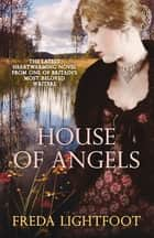 House of Angels ebook by Freda Lightfoot