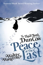 The Third Book of the Dun Cow - Peace at the Last ebook by Walter Wangerin Jr.