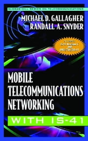 Mobile Telecommunications Networking with IS-41 ebook by Gallagher, Michael