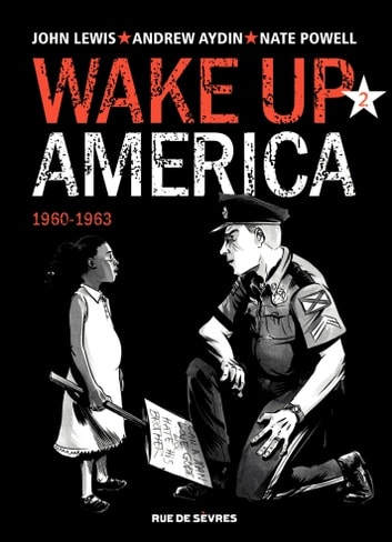 Wake up America - 1960-1963 ebook by John Lewis,Andrew Aydin