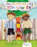 The Adventures of Tom Sawyer ebook by Lucy Bell