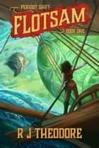 Flotsam - Peridot Shift, #1 ebook by R J Theodore