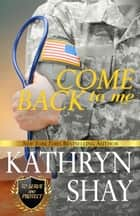 Come Back To Me ebook by Kathryn Shay