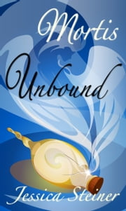 Mortis Unbound ebook by Jessica Steiner