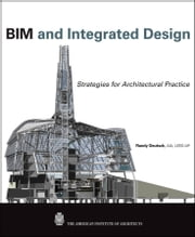 BIM and Integrated Design - Strategies for Architectural Practice ebook by Randy Deutsch