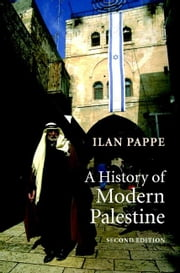 A History of Modern Palestine ebook by Pappe, Ilan