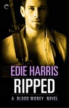 Ripped: A Blood Money Novel ebook by Edie Harris