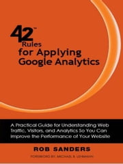 42 Rules for Applying Google Analytics ebook by Rob Sanders
