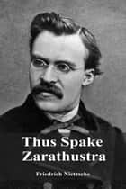 Thus Spake Zarathustra ebook by Friedrich Nietzsche