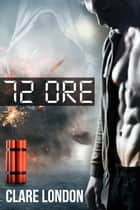 72 ore ebook by Clare London