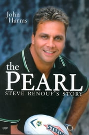 The Pearl - Steve Renouf's Story ebook by John Harms