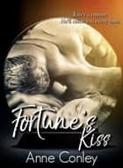 Fortune's Kiss ebook by Anne Conley