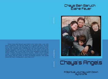 Chaya's Angels - A Spiritual Journey with Down Syndrome ebook by Chaya Ben Barach,Elaine Feuer