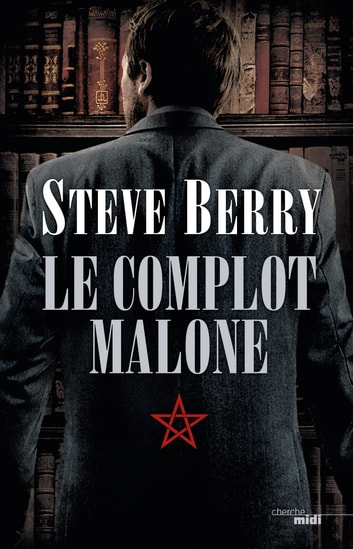 Le Complot Malone ebook by Steve BERRY